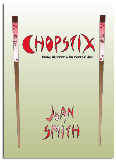 Chopstix: Healing My Heart in the Heart of China